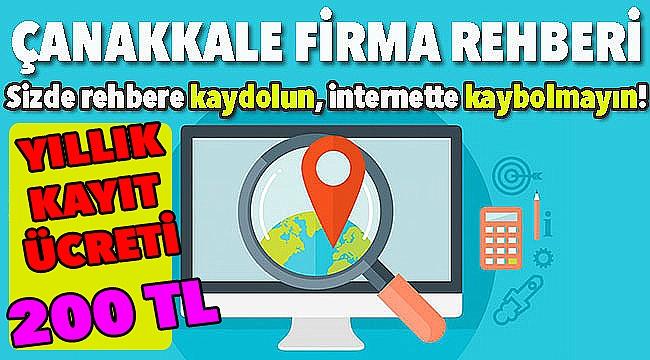 ÇANAKKALE REHBERİNE KAYDOLUN, İNTERNETTE KAYBOLMAYIN!..
