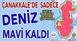 ÇANAKKALE'DE SADECE DENİZ MAVİ KALDI!