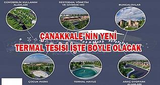 ÇANAKKALE'YE YENİ BİR TERMAL TESİS