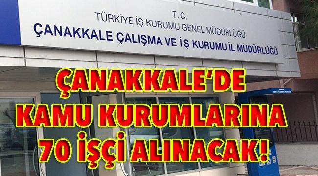Çanakkale'de kamu kurumlarına 70 işçi alınacak!