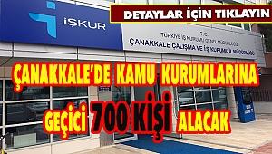Çanakkale'de kamu kurumlarına 700 işçi alınacak! Başvurular başladı...
