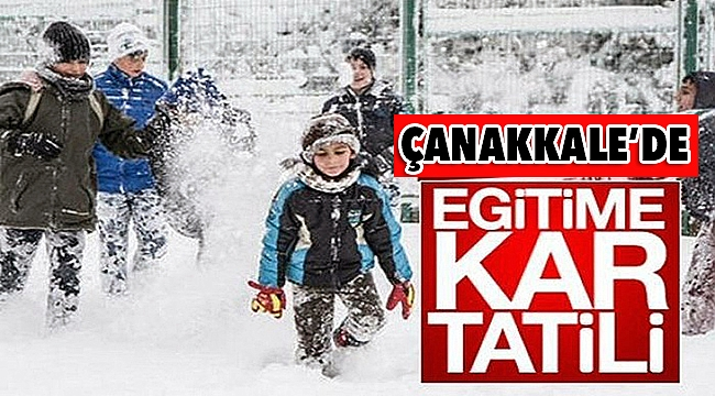 Çanakkale'de okullara kar tatili!
