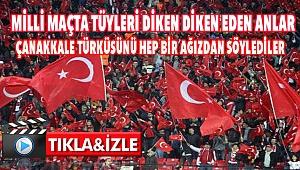Milli maçta Çanakkale Türküsü