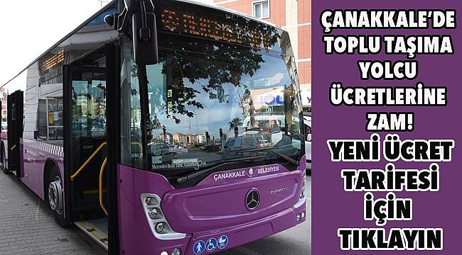 Çanakkale'de toplu taşıma yolcu ücretlerine zam!
