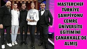 MasterChef Şampiyonu Cemre ÇOMÜ mezunu çıktı