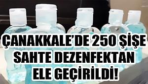 250 şişe sahte dezenfektan ele geçirildi!