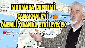 """""""Marmara depremi, Çanakkale'yi önemli oranda etkileyecek"""""""