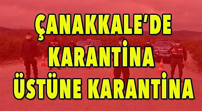 Çanakkale'de 5'nci karantina kararı!