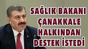 Sağlık Bakanı Koca, Çanakkale halkından destek istedi