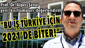 """""""Bu iş Türkiye için 2021'de biter!"""""""