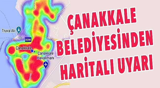 Çanakkale Belediyesinden haritalı uyarı!