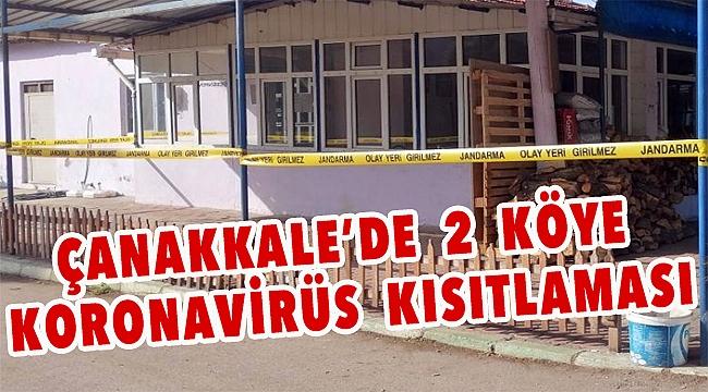 Çanakkale'de 2 köye koronavirüs kısıtlaması!