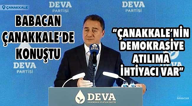 """""""Çanakkale'nin demokrasiye, atılıma ihtiyacı var"""""""