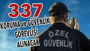 337 koruma ve güvenlik görevlisi alınacak