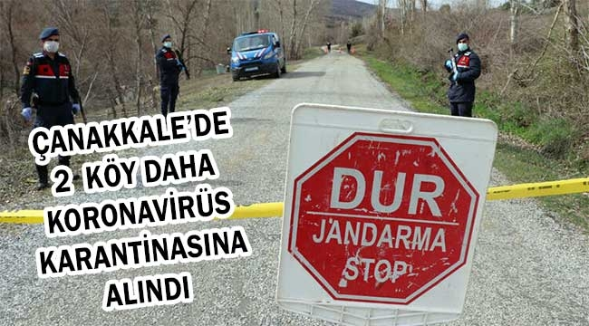 Çanakkale'de 2 köye daha koronavirüs karantinası!