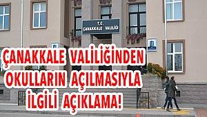 Çanakkale Valiliğinden okulların açılmasıyla ilgili açıklama!