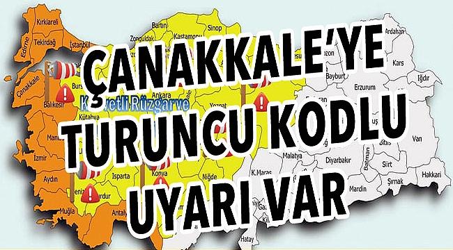 Çanakkale'ye 24 saatlik turuncu uyarı!