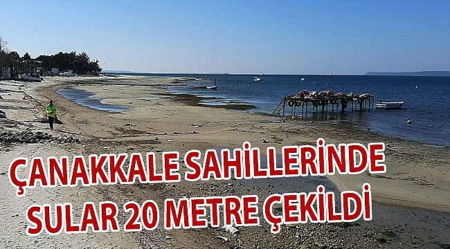 Çanakkale sahillerinde sular çekildi!