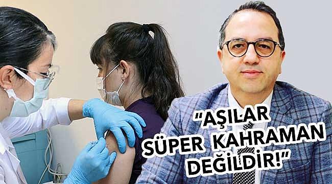 """""""Aşı olsak bile önlemlere uymak gerekir"""""""