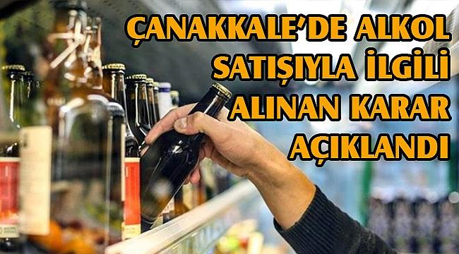 Çanakkale'de alkol satışıyla ilgili karar açıklandı!