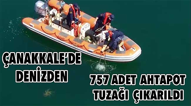 Çanakkale'de denizden 757 adet ahtapot tuzağı çıkarıldı!