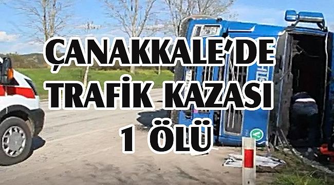 Çanakkale'de trafik kazası 1 ölü!