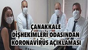 Çanakkale Dişhekimleri Odasından koronavirüs açıklaması!