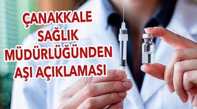 Çanakkale İl Sağlık Müdürlüğü'nden aşı açıklaması