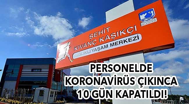 Personelde koronavirüs çıkınca 10 gün kapatıldı!