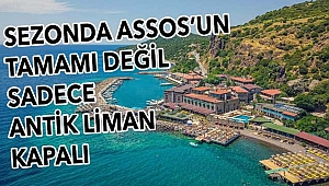Assos'ta kapanma sadece Antik Liman'da!