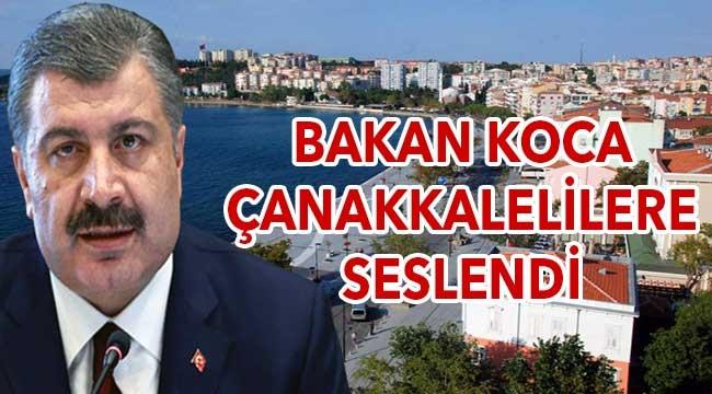 Sağlık Bakanı Koca Çanakkalelilere seslendi!