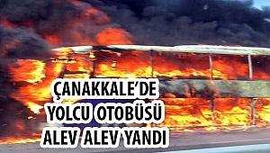 Çanakkale'de yolcu otobüsü yandı!