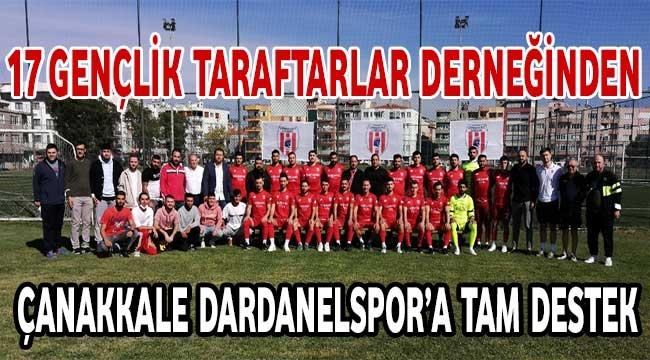 17 Gençlik Taraftarlar Derneğinden Çanakkale Dardanelspor'a Tam Destek
