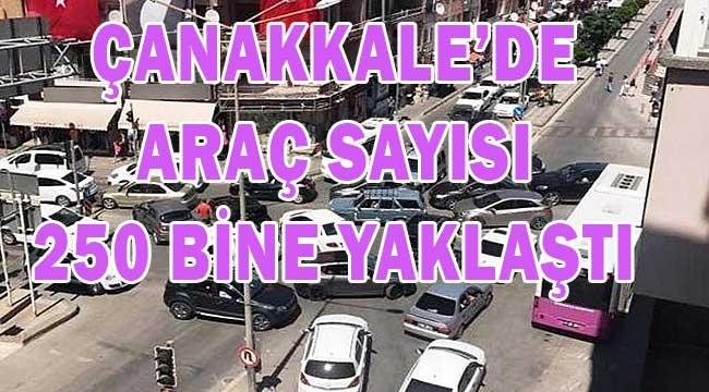 Çanakkale'de araç sayısı 250 bine yaklaştı