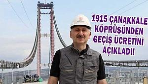 Çanakkale Köprüsünden geçiş ücretini açıkladı!