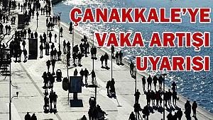 Çanakkale'ye Vaka Artışı Uyarısı!