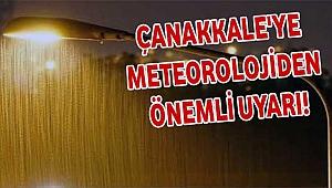 Çanakkale'ye meteorolojik uyarı!