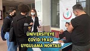 Üniversiteye Covid-19 Aşı uygulama Noktası