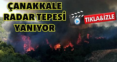 Çanakkale Radar Tepesinde yangın başladı!